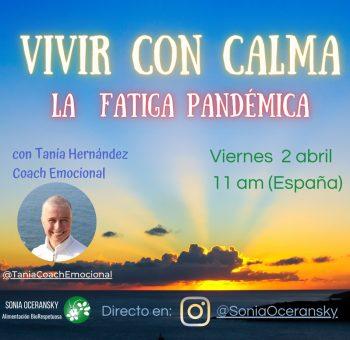 Fatiga pandemica Tania Hernandez Coach Emocional abril 2021